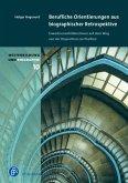 Berufliche Orientierungen aus biographischer Retrospektive (eBook, PDF)