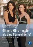 Gilmore Girls - mehr als eine Fernsehserie? (eBook, PDF)