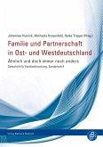 Familie und Partnerschaft in Ost- und Westdeutschland (eBook, PDF)