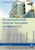 Die überwachte Stadt - Sicherheit, Segregation und Ausgrenzung (eBook, PDF)