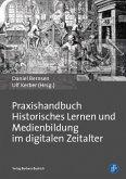 Praxishandbuch Historisches Lernen und Medienbildung im digitalen Zeitalter (eBook, PDF)