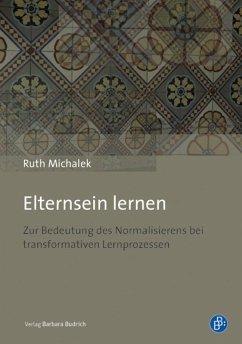 Elternsein lernen (eBook, PDF) - Michalek, Ruth