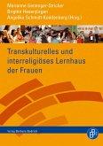 Transkulturelles und interreligiöses Lernhaus der Frauen (eBook, PDF)