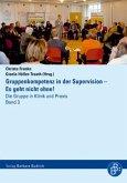 Gruppenkompetenz in der Supervision - Es geht nicht ohne! (eBook, PDF)