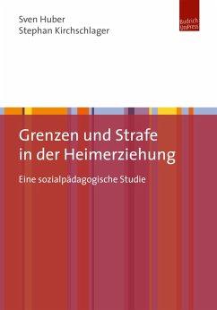Grenzen und Strafe in der Heimerziehung (eBook, PDF) - Huber, Sven