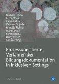 Prozessorientierte Verfahren der Bildungsdokumentation in inklusiven Settings (eBook, PDF)