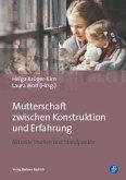 Mutterschaft zwischen Konstruktion und Erfahrung (eBook, PDF)