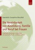 Die Vereinbarkeit von Ausbildung, Familie und Beruf bei Frauen (eBook, PDF)