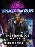 Shadowrun: The Frame Job, Part 3: Rude (Shadowrun Novella, #3) (eBook, ePUB)