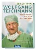 Der Chirurg Wolfgang Teichmann
