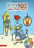 Ritter Rost und Prinz Protz / Ritter Rost Bd.4 mit Audio-CD