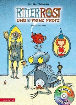 Ritter Rost und Prinz Protz / Ritter Rost Bd.4 mit Audio-CD - Hilbert, Jörg