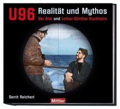 U 96 - Realität und Mythos - Reichert, Gerrit