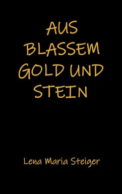 Aus blassem Gold und Stein