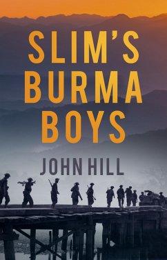 Slim's Burma Boys (eBook, ePUB) - Hill, John