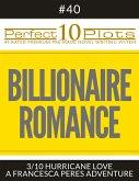 Perfect 10 Billionaire Romance Plots #40-3