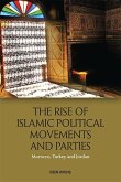 The Rise of Islamic Political Movements and Parties: Morocco, Turkey and Jordan