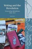 Writing and the Revolution: Venezuelan Metafiction 2004-2012