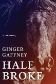 Half Broke: A Memoir