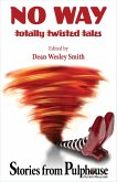 No Way: Totally Twisted Tales: Stories from Pulphouse Magazine (eBook, ePUB)