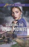 Guarding the Amish Midwife (eBook, ePUB)