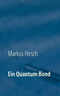Ein Quantum Bond (eBook, ePUB)