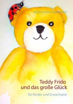 Teddy Frido und das große Glück (eBook, ePUB)
