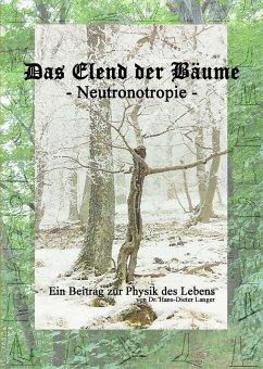 Das Elend der Bäume - Neutronotropie (eBook, ePUB)