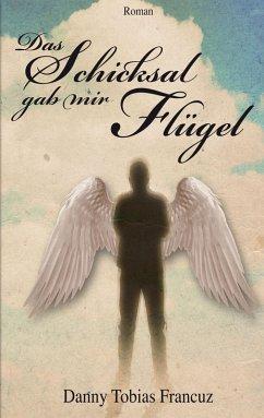 Das Schicksal gab mir Flügel (eBook, ePUB)