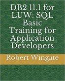 DB2 11.1 for LUW: SQL Basic Training for Application Developers (eBook, ePUB)