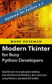 Modern Tkinter for Busy Python Developers: Quickly Learn to Create Great Looking User Interfaces for Windows, Mac and Linux Using Python's Standard GUI Toolkit (eBook, ePUB)