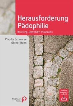 Herausforderung Pädophilie - Schwarze, Claudia; Hahn, Gernot