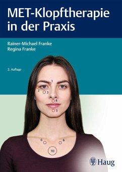 MET-Klopftherapie in der Praxis - Franke, Rainer-Michael; Franke, Regina