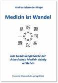 Medizin ist Wandel. Das Gedankengebäude der chinesischen Medizin richtig verstehen