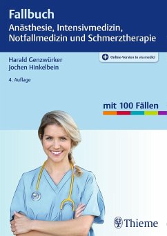 Fallbuch Anästhesie, Intensivmedizin und Notfallmedizin - Genzwürker, Harald; Hinkelbein, Jochen