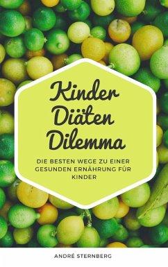 Kinder Diäten Dilemma (eBook, ePUB) - Sternberg, Andre