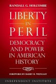 Liberty in Peril: Democracy and Power in American History