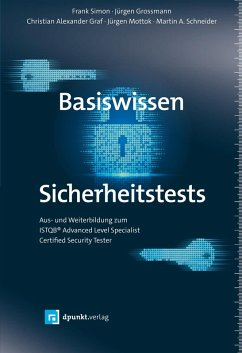 Basiswissen Sicherheitstests (eBook, PDF) - Simon, Frank; Grossmann, Jürgen; Graf, Christian Alexander; Mottok, Jürgen; Schneider, Martin A.