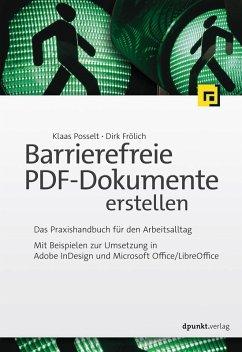 Barrierefreie PDF-Dokumente erstellen (eBook, PDF) - Posselt, Klaas; Frölich, Dirk