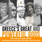 Greece's Great and Powerful Gods   Apollo, Athena and Ares, Dionysus and Hades   Greek Mythology for Kids Junior Scholars Edition   Children's Greek & Roman Books (eBook, ePUB)