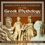 Major Gods and Goddesses of the Greek Mythology : Zeus, Athena, Aphrodite and Apollo   Greek Mythology for Kids Junior Scholars Edition   Children's Greek & Roman Books (eBook, ePUB)