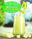 Celery Juice Smoothies - Lemonade Slush (Smoothie Recipes, #10) (eBook, ePUB)