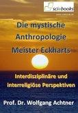 Die mystische Anthropologie Meister Eckharts (eBook, ePUB)