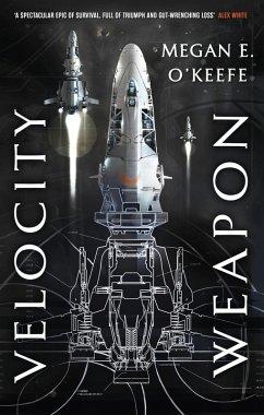 Velocity Weapon (eBook, ePUB) - O'Keefe, Megan E.