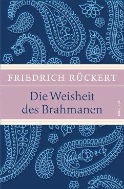 Die Weisheit des Brahmanen (eBook, ePUB) - Rückert, Friedrich
