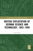 British Exploitation of German Science and Technology, 1943-1949 (eBook, PDF)