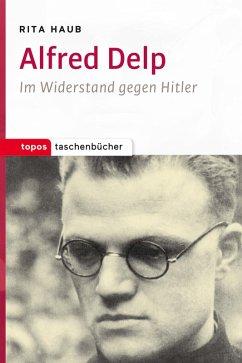 Alfred Delp (eBook, ePUB) - Haub, Rita