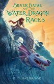 Silver Batal and the Water Dragon Races (eBook, ePUB)
