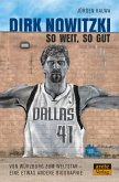 Dirk Nowitzki - So weit, so gut (eBook, ePUB)