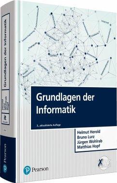 Grundlagen der Informatik (eBook, PDF) - Herold, Helmut; Lurz, Bruno; Wohlrab, Jürgen; Hopf, Matthias